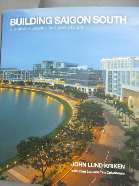 【書寶二手書T1/音樂_QXP】Building Saigon South: Sustainable Lessons…