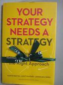 【書寶二手書T1/大學商學_ZDR】Your Strategy Needs a Strategy-How to Choose…_Reeves, Martin
