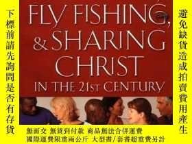 二手書博民逛書店Dog罕見Training, Fly Fishing, And Sharing Christ In The 21s