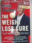 【書寶二手書T4/原文小說_EHK】The Weight Loss Cure They Don't Want You to Know About_Trudeau, Kevin