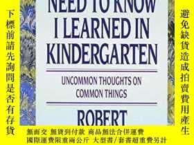 二手書博民逛書店All罕見I Really Need To Know I Learned In Kindergarten-我真正需
