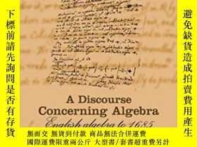 二手書博民逛書店A罕見Discourse Concerning AlgebraY364682 Jacqueline A. St