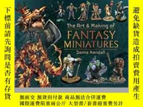 二手書博民逛書店The罕見Art and Making of Fantasy Miniatures (damaged)-幻想微型模