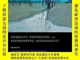 二手書博民逛書店Inequality,罕見Cooperation, And Environmental Sustainabilit