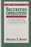 二手書Securities Operations: A Guide to Operations and Information Systems in the Securities Industry R2Y 0131610449