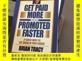 二手書博民逛書店Get罕見Paid More and Promoted Fast