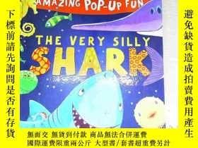 二手書博民逛書店The罕見Very Silly Shark-立體書,非常愚蠢的鯊魚Y253683 . .