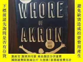 二手書博民逛書店The罕見Whore of Akron: One Man s Search for the Soul of LeB