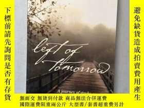 二手書博民逛書店LEFT罕見OF TOMORROW(32開平裝本)Y171402