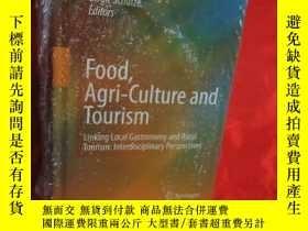 二手書博民逛書店Food,罕見Agri-Culture and Tourism: Linking (小16開,硬精裝) 【詳見圖】