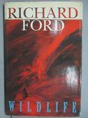 【書寶二手書T3/原文小說_RJC】WILDLIFE_Richard Ford
