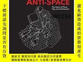 二手書博民逛書店【罕見】Space and Anti-Space The Fabric of Place, City and Ar