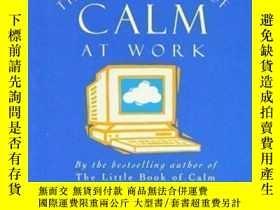 二手書博民逛書店The罕見Little Book Of Calm At Work-工作中冷靜的小冊子Y436638 Paul