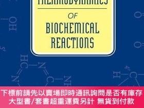 二手書博民逛書店Thermodynamics罕見Of Biochemical ReactionsY256260 Robert