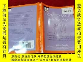 二手書博民逛書店HOW罕見TO SAY IT With Your Voice 16開Y233841