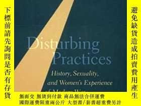二手書博民逛書店Disturbing罕見Practices-令人不安的做法Y436638 Laura Doan Univers