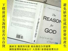 二手書博民逛書店The罕見Reason for God: Belief in an Age of Skepticism 上帝的理由