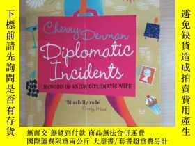 二手書博民逛書店英文書罕見DIPLOMATIC INCIDENTS(32開,共216頁)Y15969 出版2010