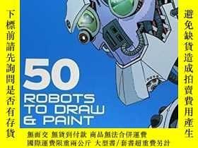 二手書博民逛書店50罕見Robots To Draw And Paint-50個機器人畫畫Y436638 Keith Thom