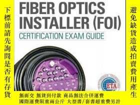 二手書博民逛書店Fiber罕見Optics Installer (FOI) Certification Exam GuideY