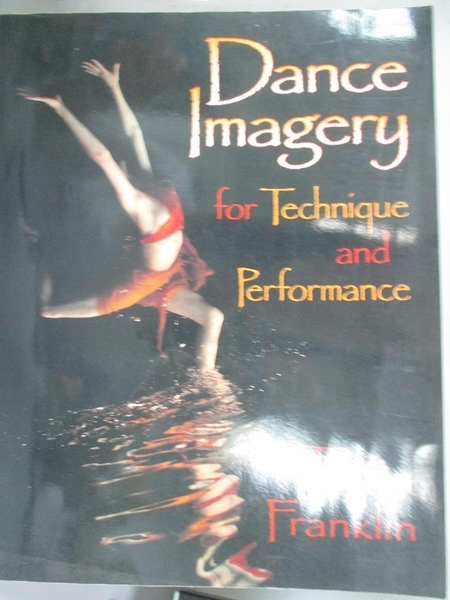 【書寶二手書T2/大學藝術傳播_YCY】Dance Imagery for Technique and Performance_Franklin, Eric N.