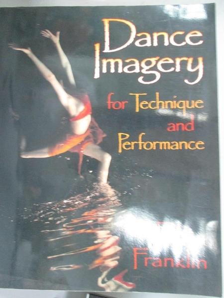 【書寶二手書T8/大學藝術傳播_JCO】Dance Imagery for Technique and Performance_Franklin, Eric N.