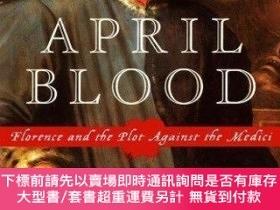 二手書博民逛書店April罕見Blood: Florence and the Plot against the Medici-四月