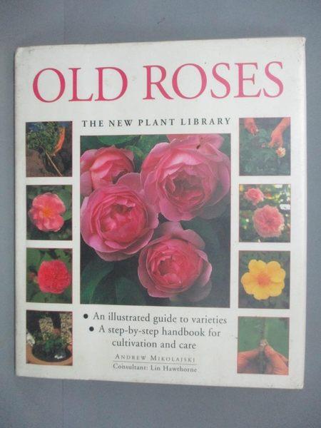 【書寶二手書T1/動植物_ZBV】Old Roses (The New Plant Library)_Andrew Mikolajski
