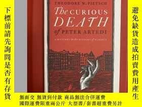 二手書博民逛書店Curious罕見Death of Peter Artedi: