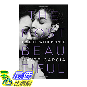 [106美國直購] 2017美國暢銷書 The Most Beautiful:My Life with Prince