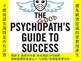 二手書博民逛書店The罕見Good Psychopath s Guide To SuccessY256260 Andy Mcn