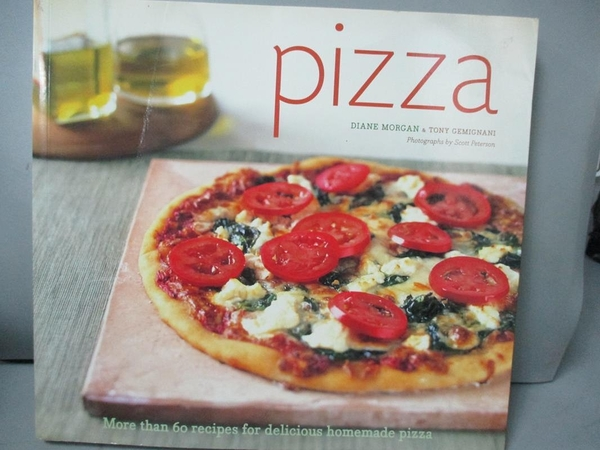 【書寶二手書T7/餐飲_MFD】Pizza: More Than 60 Recipes for Delicious Ho