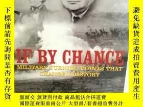 二手書博民逛書店改變歷史進程的戰爭罕見If by Chance:Military