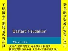 二手書博民逛書店Bastard罕見FeudalismY256260 M.a. Hicks Routledge 出版1995