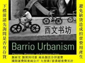 二手書博民逛書店【罕見】2005年出版Barrio Urbanism: Chic
