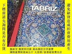 二手書博民逛書店TABRIZ The罕見Turquoise of Islam Davood VakilzadehY251418
