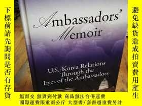 二手書博民逛書店Ambassadors 罕見Memoir: U.S.-Korea Relations Through the Ey