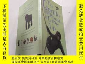 二手書博民逛書店The罕見Gorilla Who Wanted To Grow Up:想長大的大猩猩.Y200392