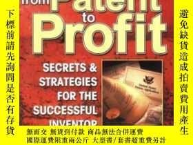 二手書博民逛書店From罕見Patent To Profit: Secrets & Strategies For The Succ
