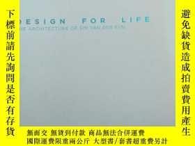 二手書博民逛書店DESIGN罕見FOR LIFE: The Architectu