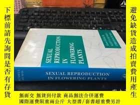 二手書博民逛書店SEXUAL罕見REPRODUCTION IN FLOWERING PLANTS 開花植物的有性繁殖(英文原版)簽