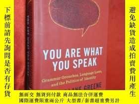 二手書博民逛書店You罕見Are What You Speak (硬精裝) 【詳