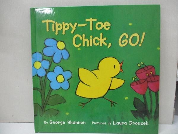 【書寶二手書T8/少年童書_D3G】Tippy-Toe Chick, Go!_Shannon, George/ Dronzek, Laura (ILT)