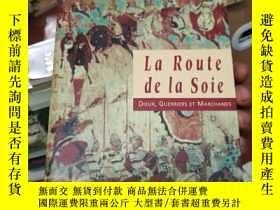 二手書博民逛書店la罕見route de la soie 絲綢之路 德文原版Y292899 見圖 見圖 出版2001