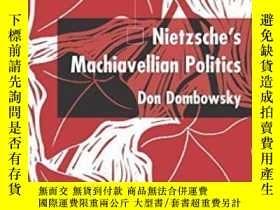 二手書博民逛書店Nietzsche s罕見Machiavellian PoliticsY255562 Don Dombowsk