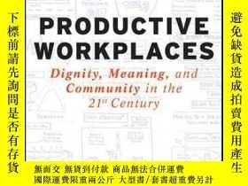 二手書博民逛書店Productive罕見Workplaces: Dignity, Meaning, and Community i