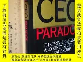 二手書博民逛書店英文原版罕見大精裝 《CEO悖論》The CEO Paradox: The Privilege and Accou