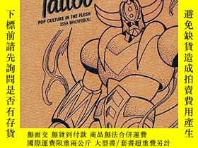 二手書博民逛書店Geek罕見Tattoo: Pop Culture in the FleshY360448 Issa Maoi