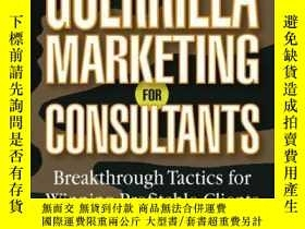 二手書博民逛書店Guerrilla罕見Marketing for Consultants: Breakthrough Tactic