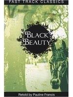 二手書博民逛書店《Black Beauty. Anna Sewell (Fast Track Classics - Centenary Edition)》 R2Y ISBN:9780237535438